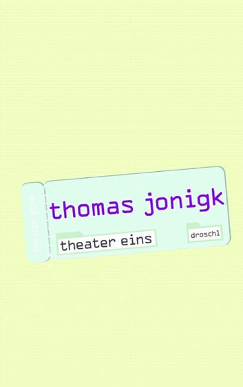 Theater eins ebook by Thomas Jonigk