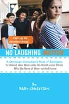 No Laughing Mutter ebook by BABY CHRISTIAN