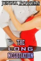 The Long Negotiation ebook by Jenna Powers