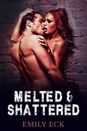 Melted & Shattered ebook by Emily Eck