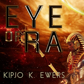 Eye of Ra audiobook by Kipjo K. Ewers