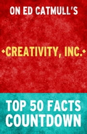 Creativity Inc: Top 50 Facts Countdown ebook by TK Parker