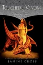 Touched By Venom - Book One of the Dragon Temple Saga ebook by Janine Cross