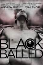 Black Balled ebook by Andrea Smith