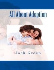 All About Adoption ebook by Jack Green