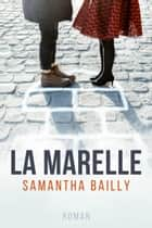 La Marelle eBook by Samantha Bailly