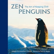 Zen Penguins - The Art of Keeping Chill ebook by Jonathan Chester,Patrick Regan