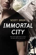 Immortal City ebook by Scott Speer
