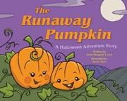 The Runaway Pumpkin - A Halloween Adventure Story ebook by Anne Margaret Lewis,Aaron  Zenz