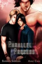Parallel Process ebook by Barbara Sheridan, Anne Cain