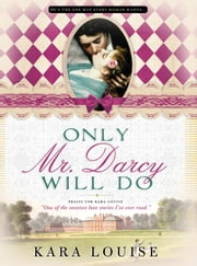 Only Mr. Darcy Will Do ebook by Kara Louise