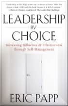 Leadership by Choice ebook by Eric Papp