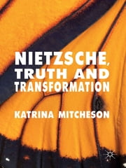 Nietzsche, Truth and Transformation ebook by Dr Katrina Mitcheson