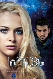 Into The Blue - Blue Crystal Trilogy, #3 ebook by Pat Spence