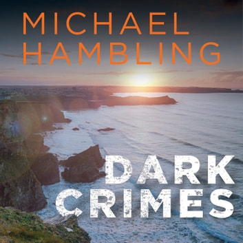 Dark Crimes audiobook by Michael Hambling