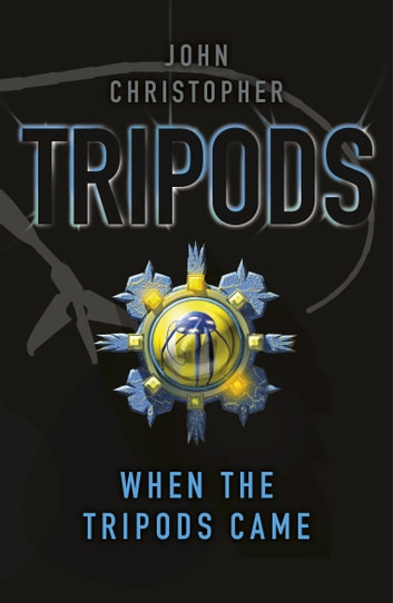 Tripods: When the Tripods Came - Book 4 ebook by John Christopher
