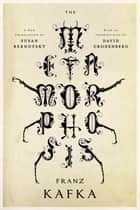 The Metamorphosis: A New Translation by Susan Bernofsky ebook by Franz Kafka, Susan Bernofsky, David Cronenberg