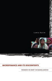 Microfinance and Its Discontents - Women in Debt in Bangladesh ebook by Lamia Karim