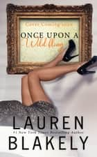 Once Upon A Wild Fling ebook by Lauren Blakely