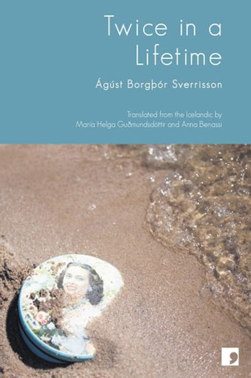 Twice in a Lifetime ebook by Agust Borgþor Sverrisson