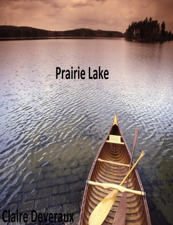 Prairie Lake ebook by Claire Deveraux