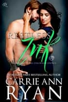 Restless Ink - Montgomery Ink: Colorado Springs ebook by Carrie Ann Ryan