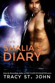 Shalia's Diary Book 5 ebook by Tracy St. John