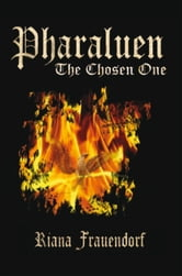 Pharaluen - The Chosen One ebook by Riana Frauendorf
