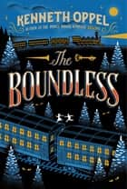 The Boundless ebook by Kenneth Oppel,Jim Tierney