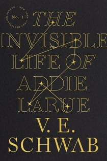 The Invisible Life of Addie LaRue ebook by V. E. Schwab