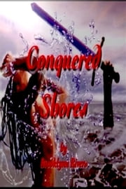 Conquered Shores ebook by Brooklynn Rivers