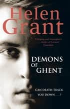 The Demons of Ghent ebook by Helen Grant
