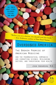 Overdosed America - The Broken Promise of American Medicine ebook by Dr. John Abramson