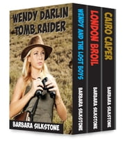 Wendy Darlin Tomb Raider - box set ebook by Barbara Silkstone