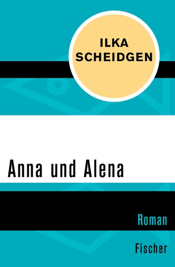 Anna und Alena ebook by Ilka Scheidgen