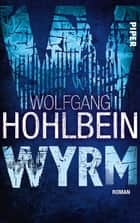 Wyrm - Roman ebook by Wolfgang Hohlbein