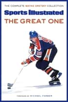 The Great One - The Complete Wayne Gretzky Collection ebook by Sports Illustrated