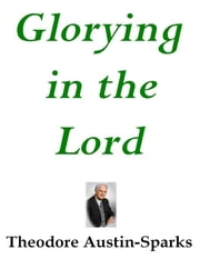 Glorying in the Lord ebook by Kobo.Web.Store.Products.Fields.ContributorFieldViewModel