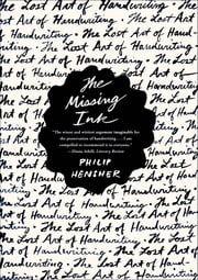 The Missing Ink - The Lost Art of Handwriting ebook by Philip Hensher