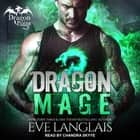 Dragon Mage audiobook by Eve Langlais
