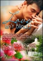 Love Isn't Blind 2 - Love Isn't Blind ebook by Sandra Ross
