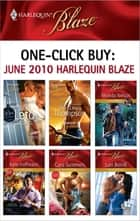 One-Click Buy: June 2010 Harlequin Blaze - 3 Seductions and a Wedding\Wanted!\The Ranger\The Sexy Devil\Taken Beyond Temptation\Indiscretions ebook by Julie Leto, Vicki Lewis Thompson, Rhonda Nelson,...