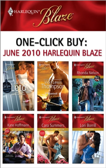 One-Click Buy: June 2010 Harlequin Blaze - 3 Seductions and a Wedding\Wanted!\The Ranger\The Sexy Devil\Taken Beyond Temptation\Indiscretions ebook by Julie Leto,Vicki Lewis Thompson,Rhonda Nelson,Kate Hoffmann,Cara Summers,Lori Borrill