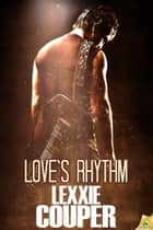 Love's Rhythm ebook by Lexxie Couper