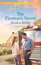 The Fireman's Secret ebook by Jessica Keller