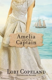 Amelia and the Captain eBook by Lori Copeland