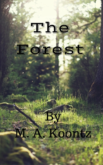 The Forest ebook by M.A Koontz