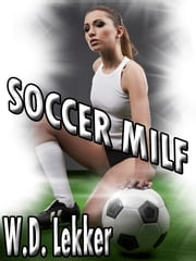 Soccer MILF ebook by W.D. Lekker