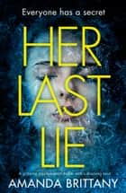Her Last Lie: A gripping psychological thriller with a shocking twist! ebook by