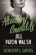 The Attenbury Emeralds ebook by Jill Paton Walsh